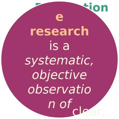 Description e research is a systematic, objective observatio n of clear,