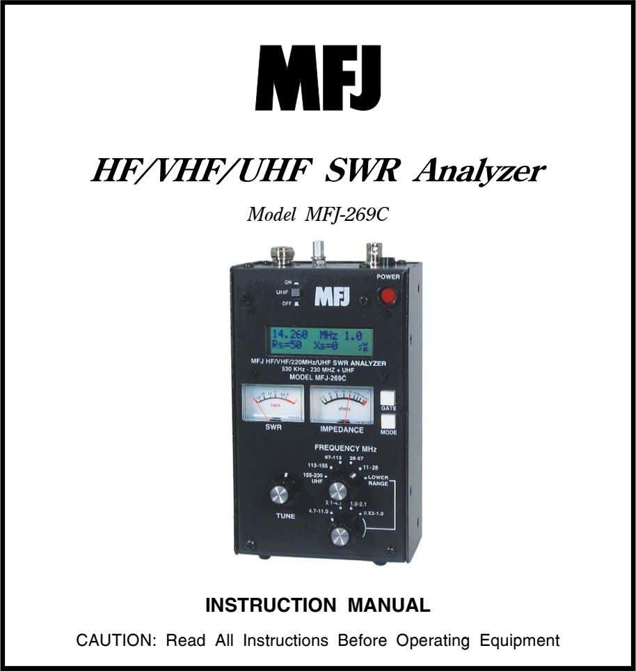 Model MFJ-269C INSTRUCTION MANUAL CAUTION: Read All Instructions Before Operating Equipment