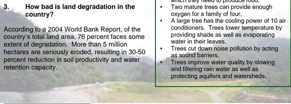 3. How bad is land degradation in the country? • Two mature trees can provide