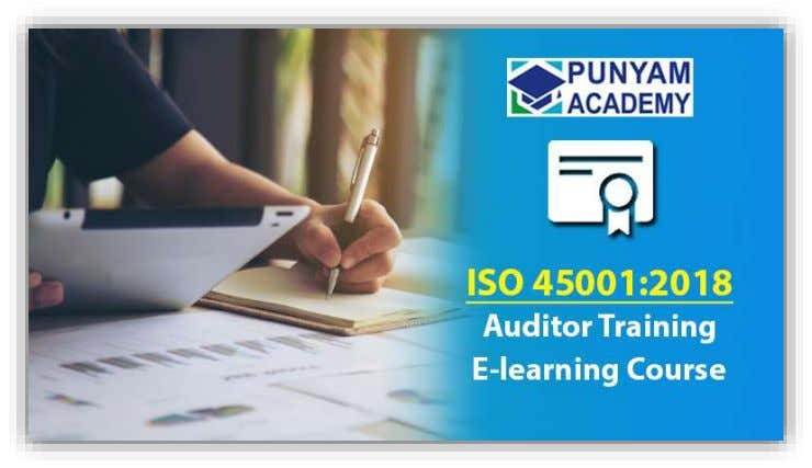 ISO 45001:2018 Certified Internal Auditor Training E-learning Course