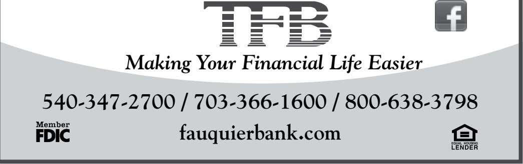 Making Your Financial Life Easier 540-347-2700 / 703-366-1600 / 800-638-3798 fauquierbank.com