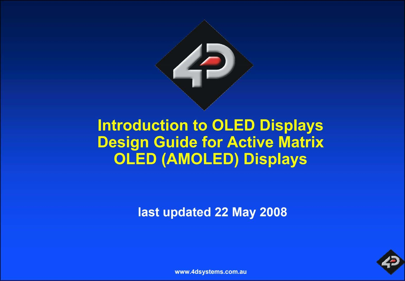 Introduction to OLED Displays Design Guide for Active Matrix OLED (AMOLED) Displays last updated 22