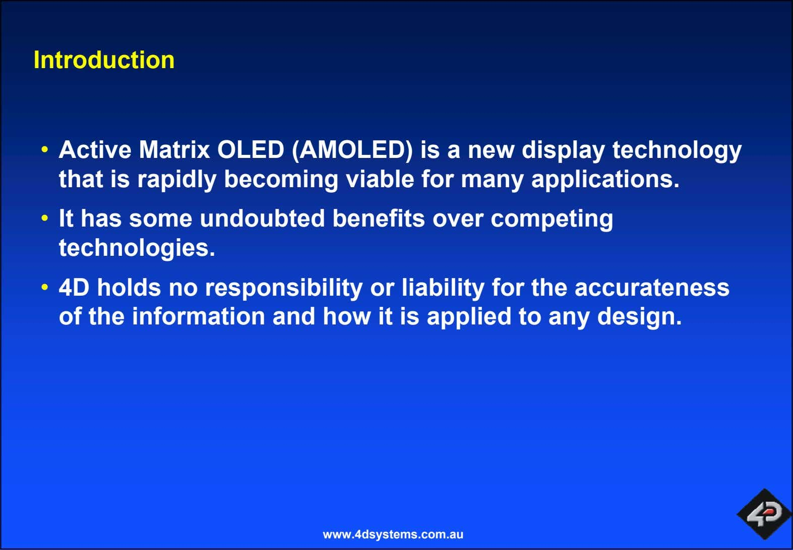 Introduction • Active Matrix OLED (AMOLED) is a new display technology that is rapidly becoming