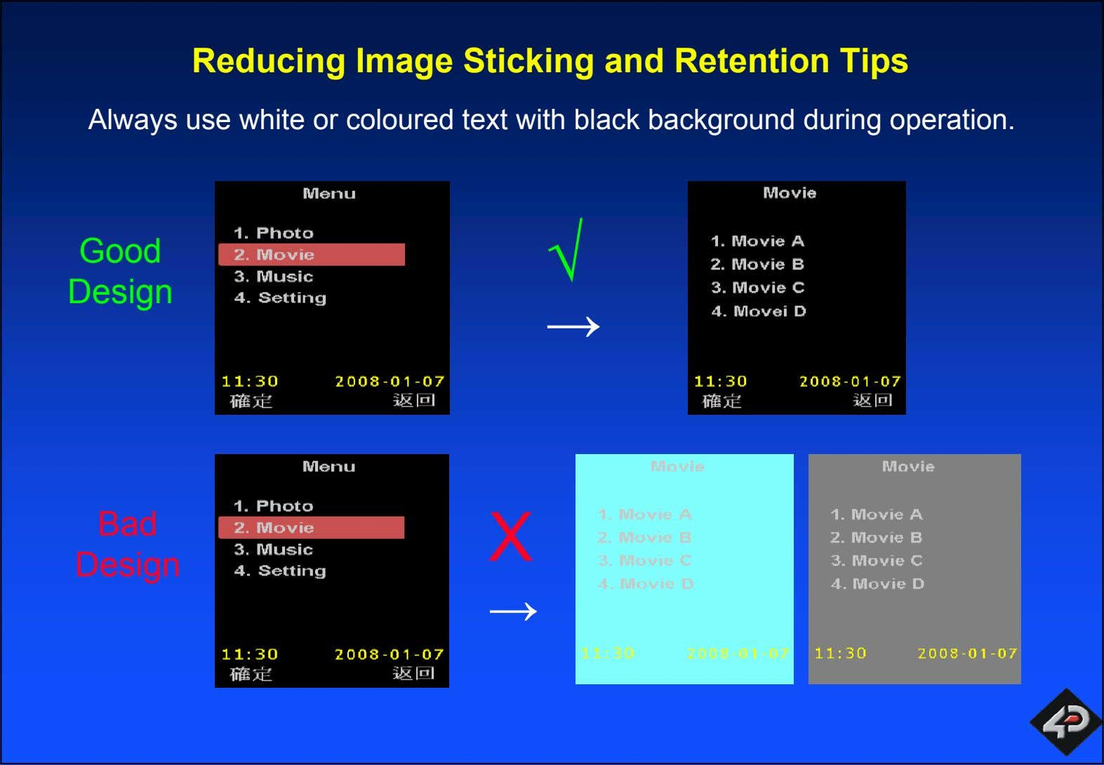 Reducing Image Sticking and Retention Tips Always use white or coloured text with black background