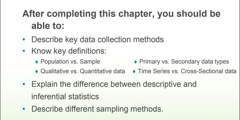 After completing this chapter, you should be able to: • Describe key data collection methods
