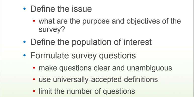 • Define the issue • what are the purpose and objectives of the survey? •