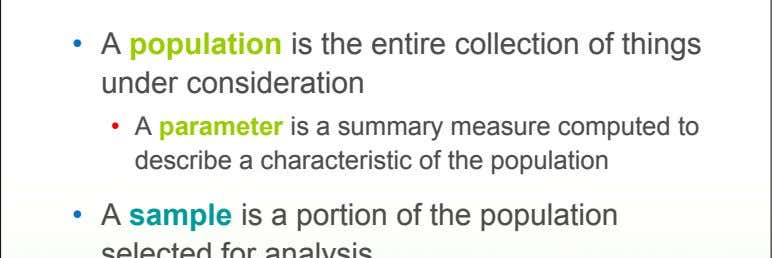 • A population is the entire collection of things under consideration • A parameter is