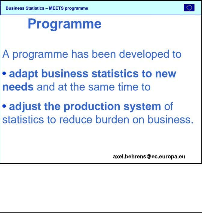 SBS Programme A programme has been developed to • adapt business statistics to new needs and