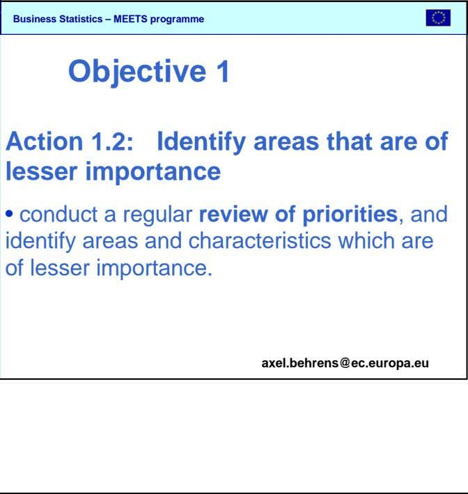 SBS Objective 1 Action 1.2: Identify areas that are of lesser importance • conduct a regular