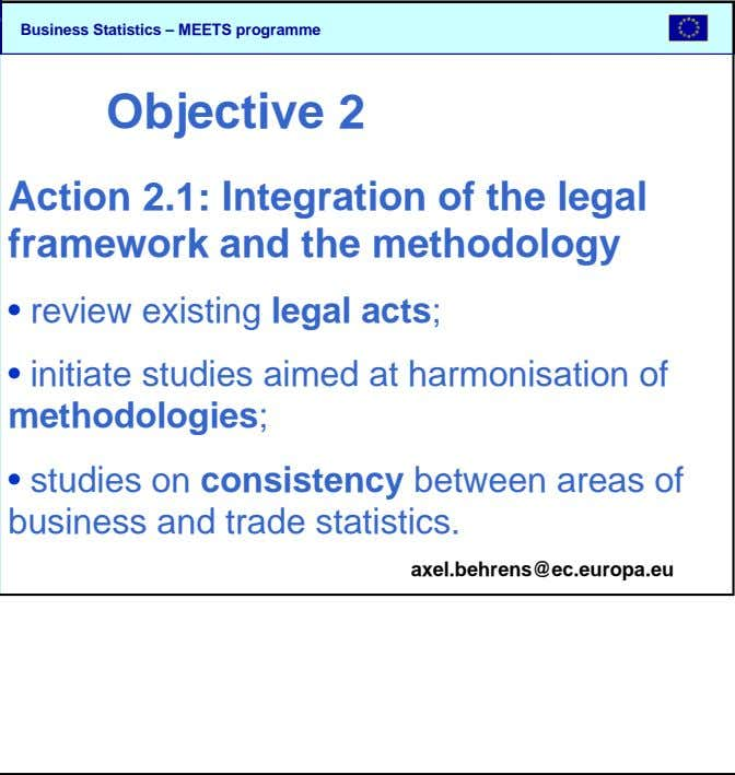 SBS Objective 2 Action 2.1: Integration of the legal framework and the methodology • review existing