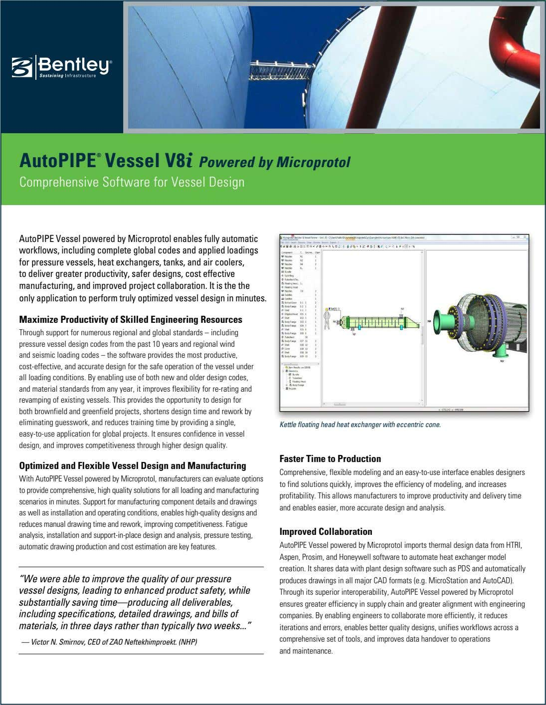 AutoPIPE ® Vessel V8i Powered by Microprotol Comprehensive Software for Vessel Design AutoPIPE Vessel powered