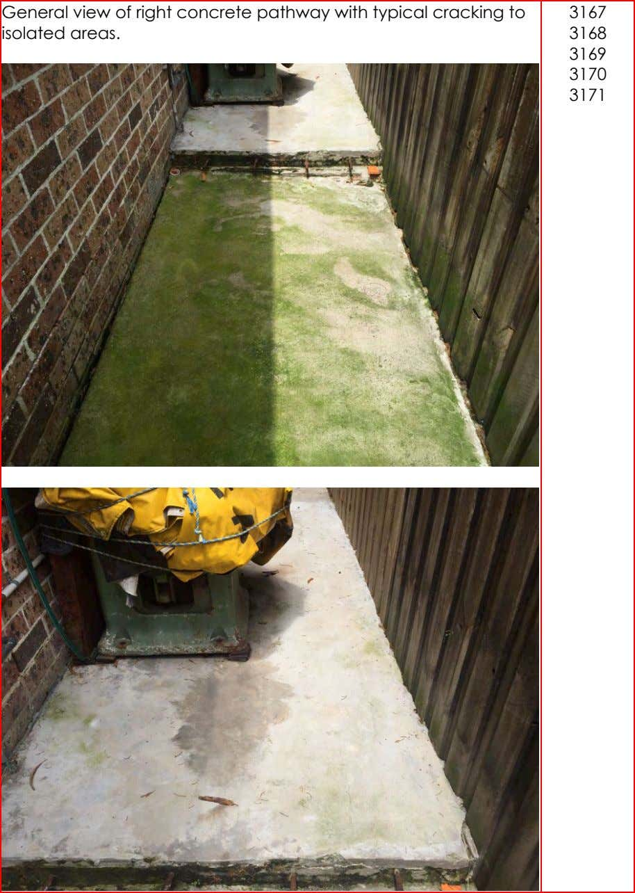 General view of right concrete pathway with typical cracking to isolated areas. 3167 3168 3169
