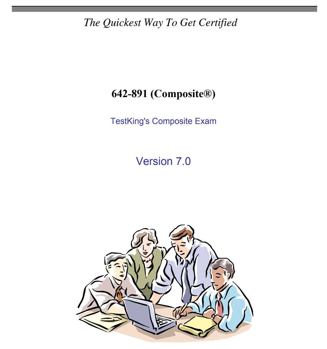 The Quickest Way To Get Certified 642-891 (Composite®) TestKing's Composite Exam Version 7.0