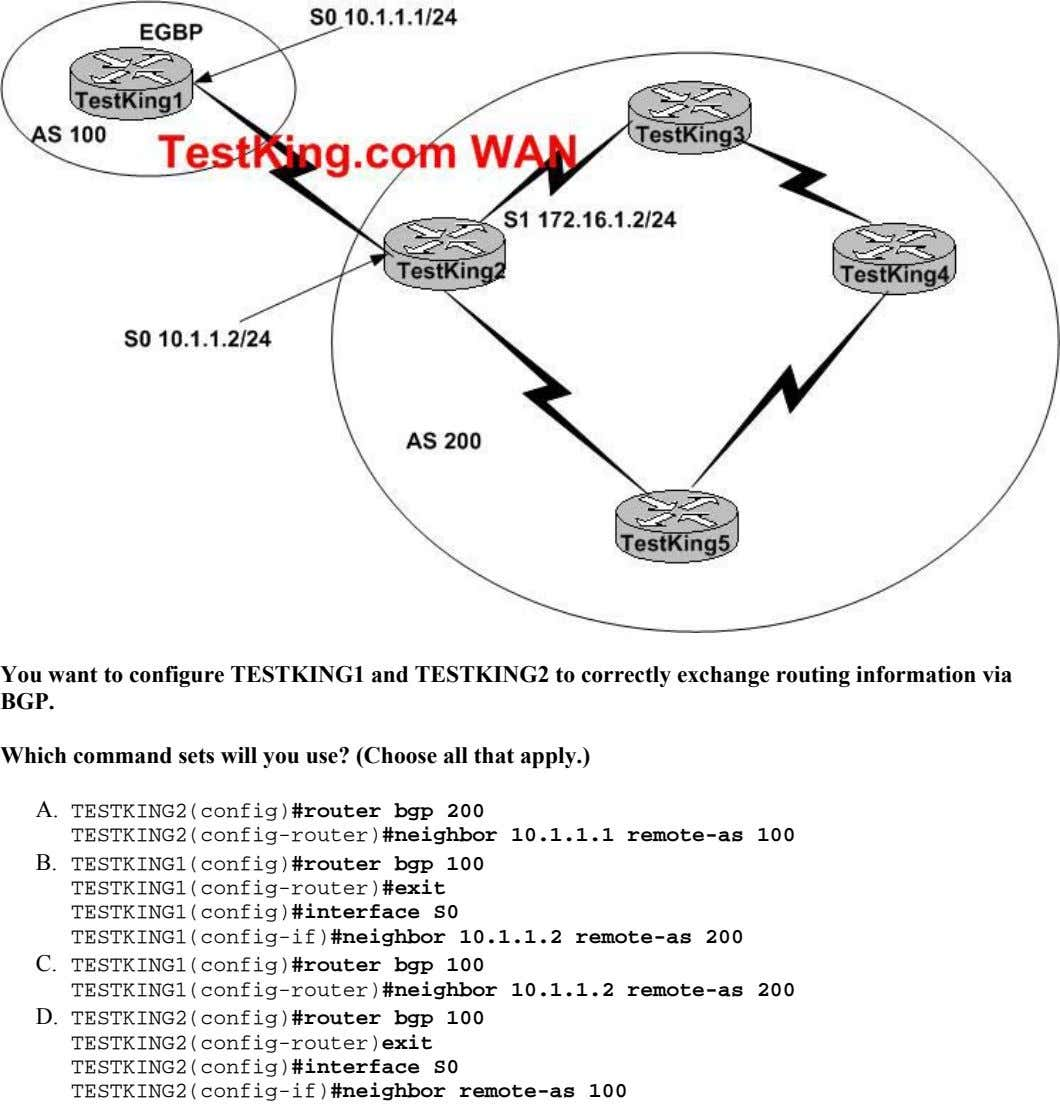 You want to configure TESTKING1 and TESTKING2 to correctly exchange routing information via BGP. Which