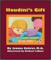 and hand-drawn works of art. He lives in Buffalo, New York. Houdini's Gift Jeanne Gehret, Michael