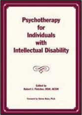 {INDEPENDENT PUBLISHERS GROUP} Psychotherapy for Individuals with Intellectual Disability Robert J. Fletcher, Steven Reiss