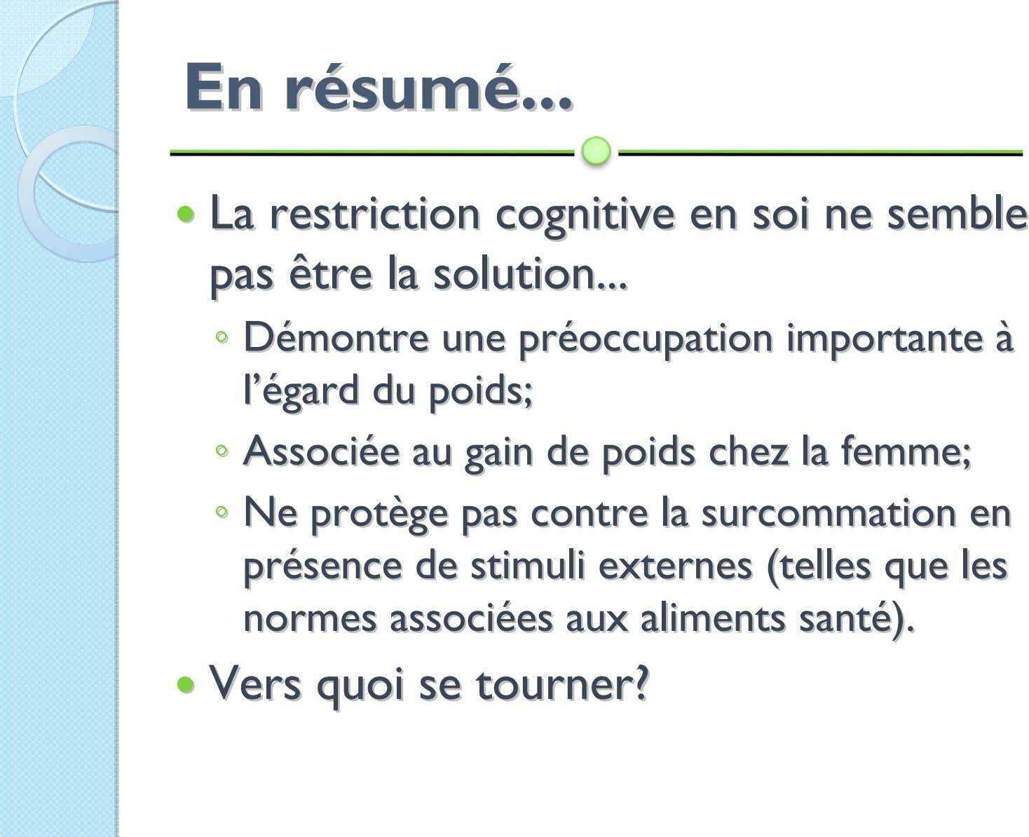 EnEn rréésumsuméé LaLa restrictionrestriction cognitivecognitive enen soisoi nene semblesemble paspas êtreêtre