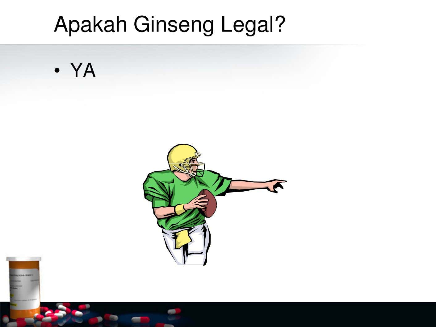 Apakah Ginseng Legal? • YA