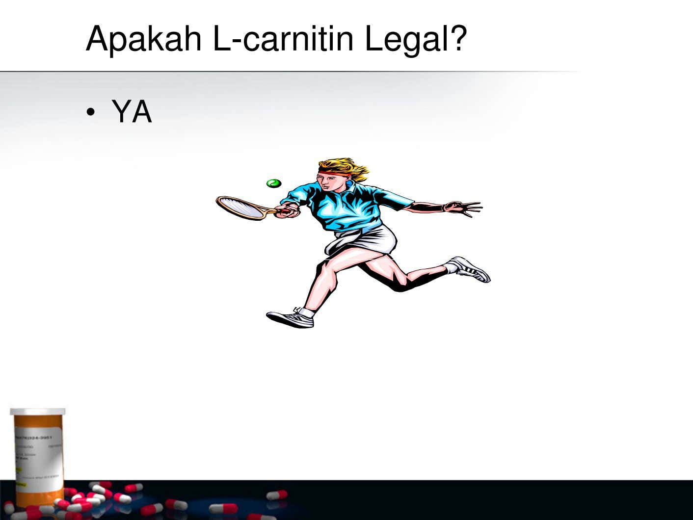Apakah L-carnitin Legal? • YA