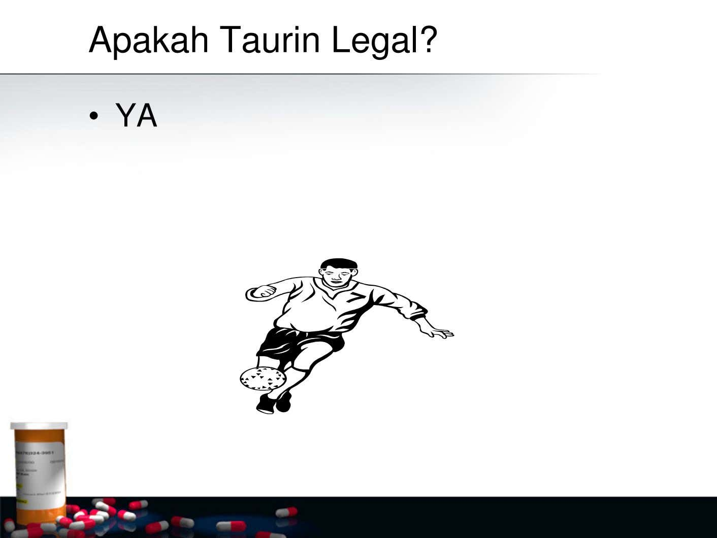 Apakah Taurin Legal? • YA