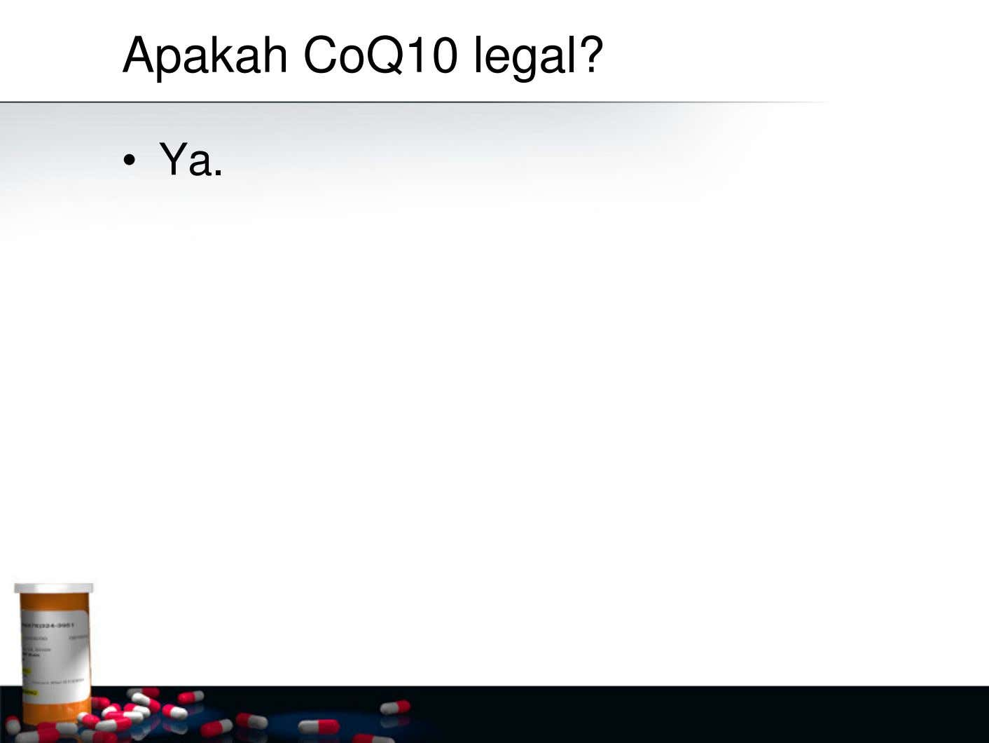 Apakah CoQ10 legal? • Ya.
