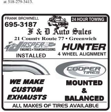 at 518-279-3413. 24 HOUR TOWING 695-3187 21 County Route 77 • Greenwich 4 WHEEL ALIGNMENT INSTALLED