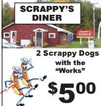 "2 Scrappy Dogs SCRAPPY'S DINER $ 5 00 with the ""Works"""