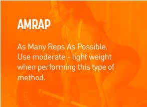 AMRAP As Many Reps As Possible. Use moderate - light weight when performing this type