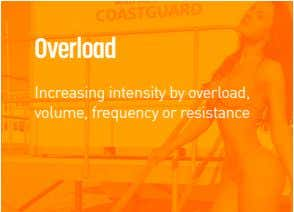 Overload Increasing intensity by overload, volume, frequency or resistance