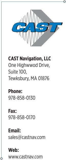 CAST Navigation, LLC One Highwwod Drive, Suite 100, Tewksbury, MA 01876 Phone: 978-858-0130 Fax: 978-858-0170