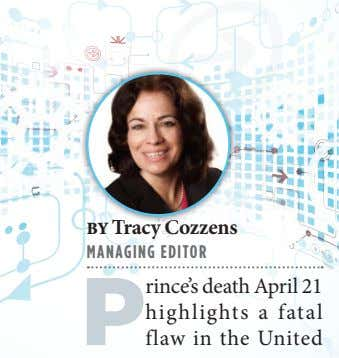 BY Tracy Cozzens MANAGING EDITOR P rince's death April 21 highlights a fatal flaw in