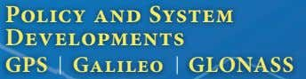 Policy and System Developments GPS Galileo GLONASS