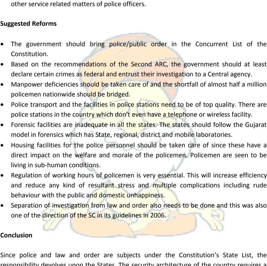 Suggested Reforms  The government should bring police/public order in the Concurrent List of the