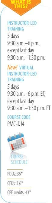 WHAT IS THIS? INSTRUCTOR-LED TRAINING 5 days 9:30 a�m�–6 p�m�, except last day 9:30 a�m�–1:30