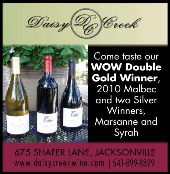 Come taste our WOW Double Gold Winner, 2010 Malbec and two Silver Winners, Marsanne and