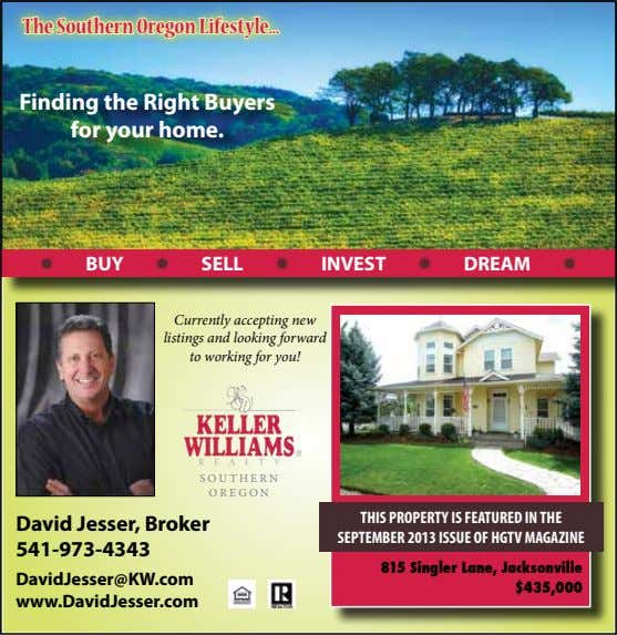 The Southern Oregon Lifestyle Finding the Right Buyers for your home. ✹ BUY ✹ SELL