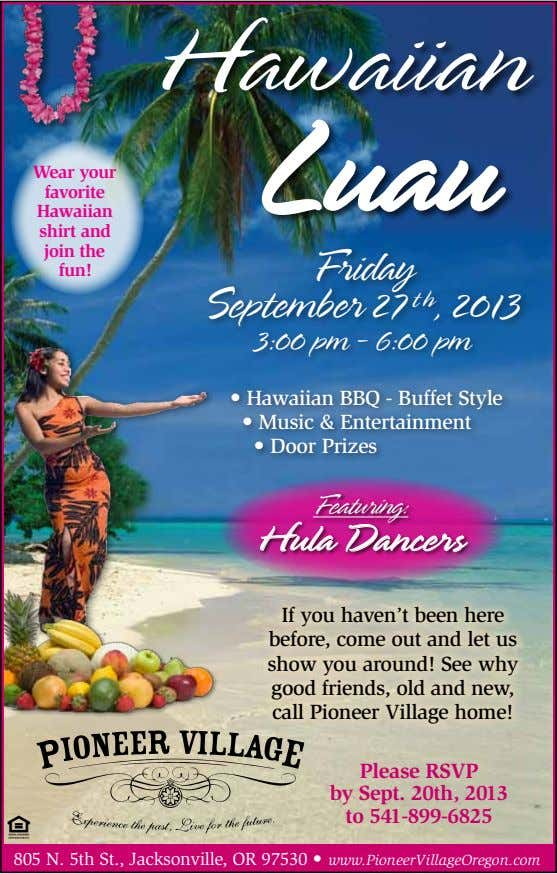 Hawaiian Wear your favorite Hawaiian shirt and join the fun! Friday September 27 t h