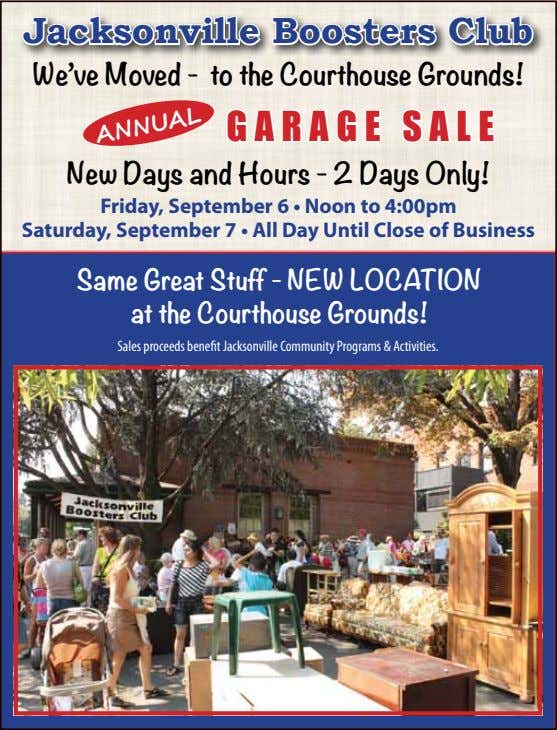 Jacksonville Boosters Club We've Moved - to the Courthouse Grounds! GARAGE SALE New Days and