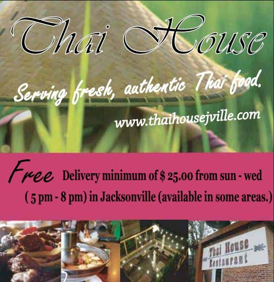 Thai House Serving fresh, authentic Thai food. www.thaihousejville.com Free Delivery minimumof $ 25.00 fromsun -