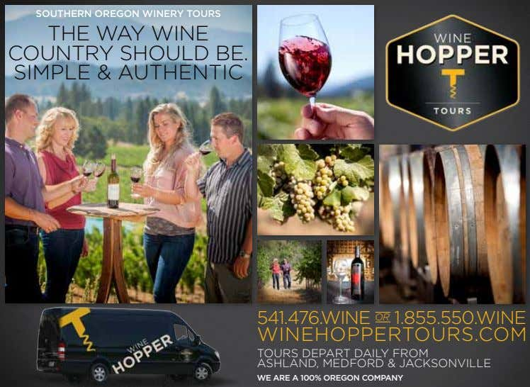 SOUTHERN OREGON WINERY TOURS The way wine counTry should be. simple & auThenTic 541.476.wine or
