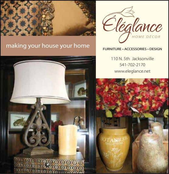 making your house your home FURNITURE • ACCESSORIES • DESIGN 110 N. 5th Jacksonville 541-702-2170