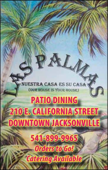 PATIO DINING 210 E. CALIFORNIA STREET DOWNTOWN JACKSONVILLE 541-899-9965 Orders to Go! Catering Available
