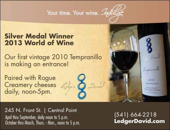 Your time. Your wine. Indulge Silver Medal Winner 2013 World of Wine Our first vintage