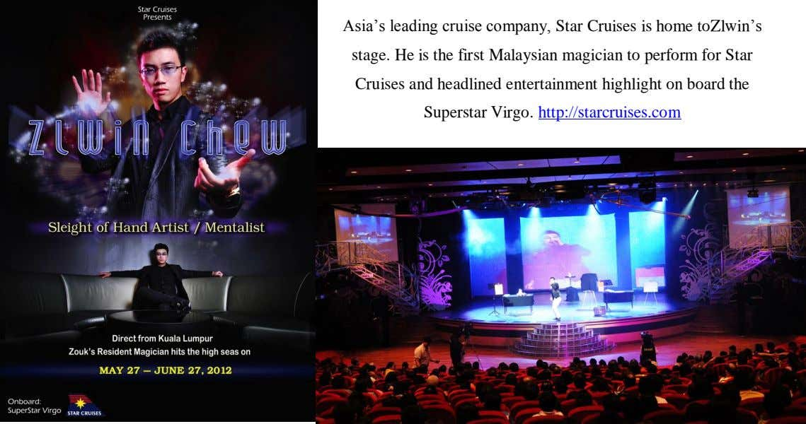 Asia's leading cruise company, Star Cruises is home toZlwin's stage. He is the first Malaysian