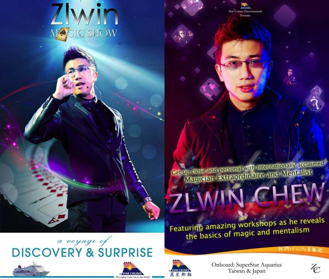 In 2012 and 2013, Zlwin sailed and performed on board three of Star Cruises' cruise