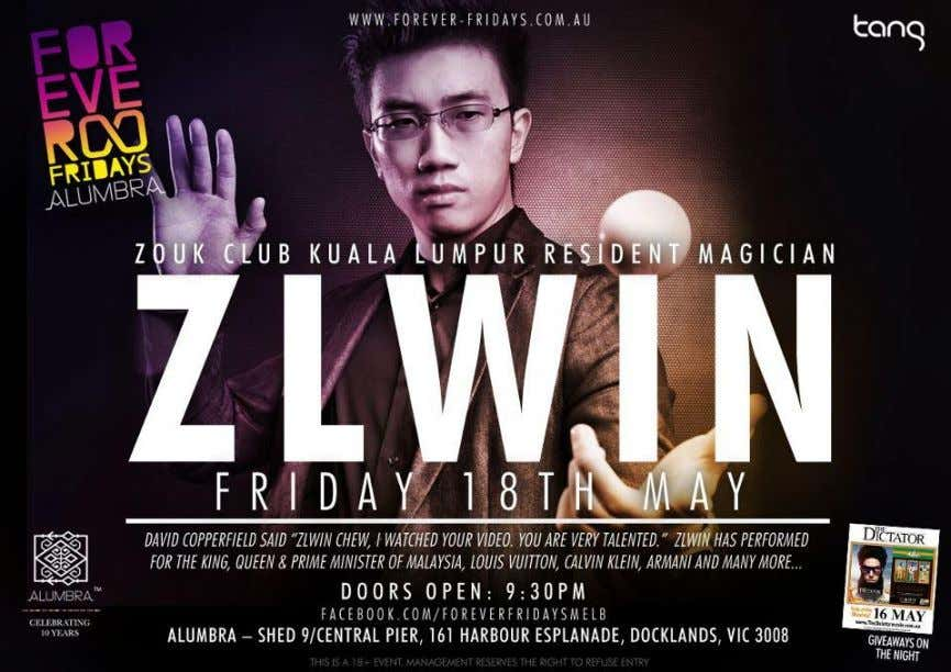 perform in some of Melbourne city's most well kno wn clubs. These magic nights were organized