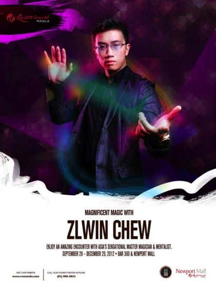 Zlwin Chew was the Resident Magician of Resorts World Manila, the Philippines. He travels frequently