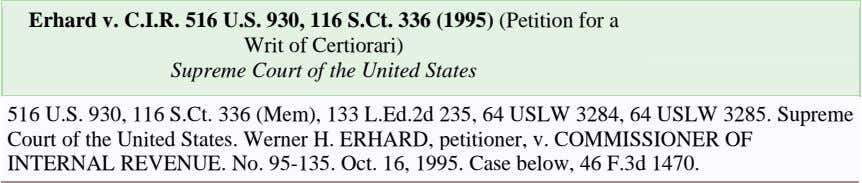 Erhard v. C.I.R. 516 U.S. 930, 116 S.Ct. 336 (1995) (Petition for a Writ of