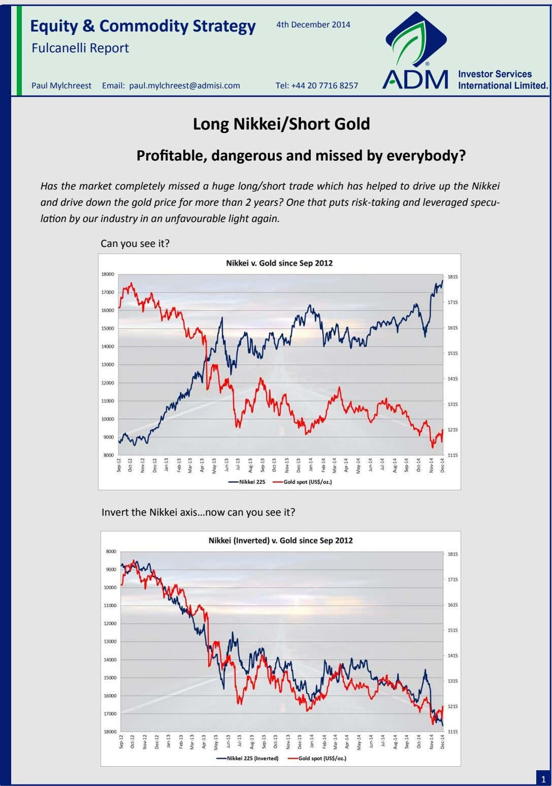 Equity & Commodity Strategy 4th December 2014 Fulcanelli Report Paul Mylchreest Email: paul.mylchreest@admisi.com