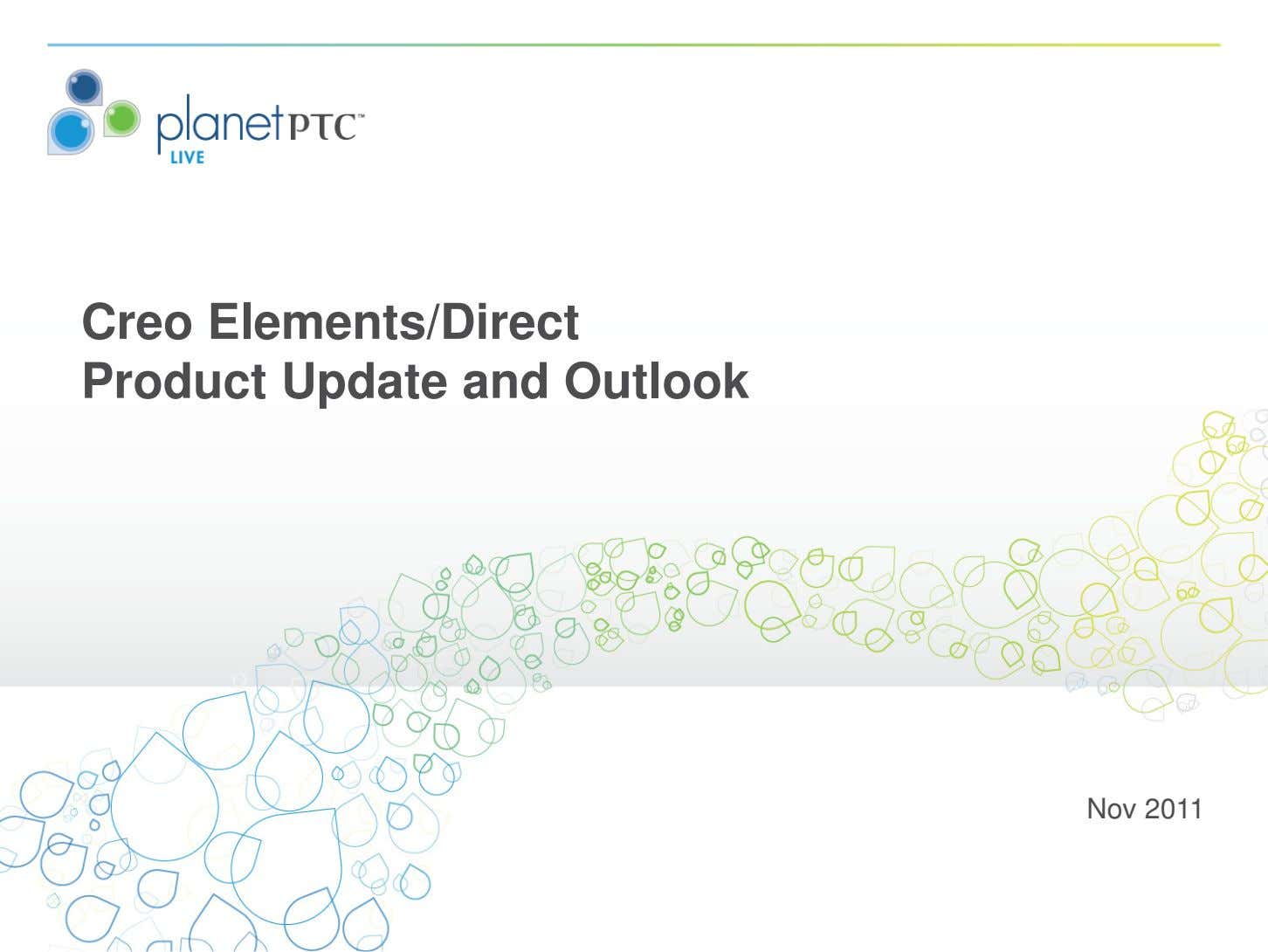 Creo Elements/Direct Product Update and Outlook Nov 2011